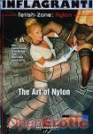 Fetish-Zone: Nylon - The Art of Nylon (Inflagranti - Fetish-Zone)