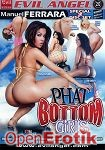 Phat Bottom Girls (The Evil Empire - Evil Angel - Special Extended 2 Disc Set)