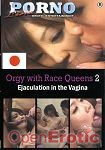 Orgy with Race Queens 2 - Ejaculation in the Vagina (Tabu - Porno Line)