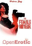 The female Voyeur (Petra Joy)