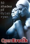 50 Shades of Dylan Ryan (Filly Films)