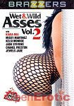 Wet and wild Asses Vol. 2 (Brazzers)