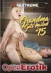 Grandma gets Nailed Vol. 15 (21 Sextreme)