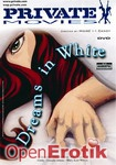 Dreams in White (Private - Private Movies 28)