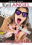 Anal Slut Training - 2 Discs (The Evil Empire - Evil Angel - Aiden Riley)