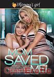 Mom saved me! (Girlfriends Films - Mommys Girl)